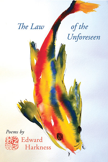 The Law of the Unforeseen, poems by Edward Harkness