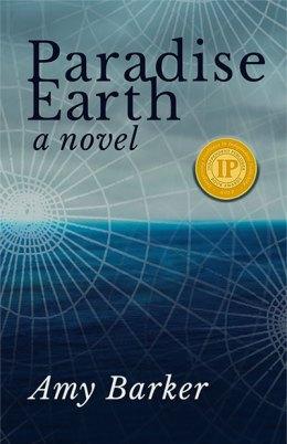 Paradise Earth: A Novel by Amy Barker