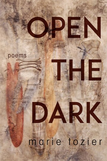 Open the Dark: Poems by Marie Tozier