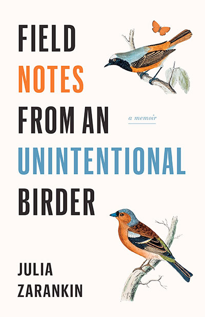 Field Notes from an Unintentional Birder, by Julia Zarankin