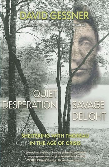 Quiet Desperation, Savage Delight: Sheltering with Thoreau in the Age of Crisis