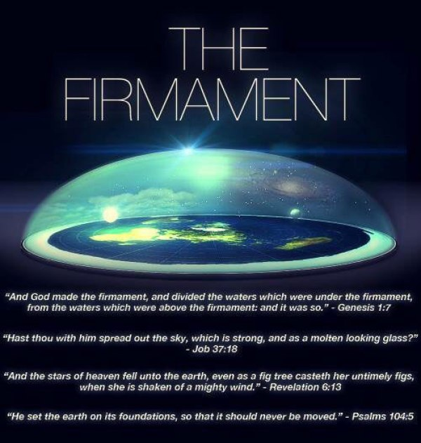 """""""The Firmament"""" flat earth with biblical quotes"""