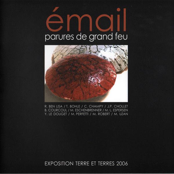 catalogue 3 | Terre et Terres | Exposition | Exposition 2006 Email Parures de Grand feu | Article | Terre et Terres | 23 juillet 2017