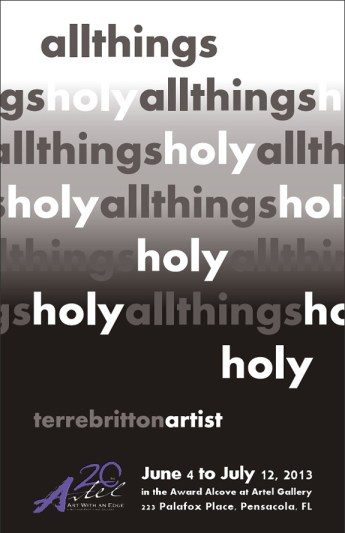 """All Things Holy"" --art by Terre Britton, at Artel Gallery, June 4 to July 12, 2013"