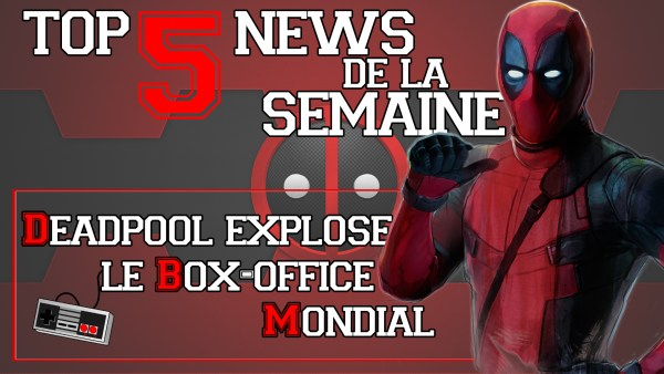 Top 5 News De la Semaine #2