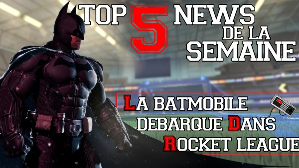 Top 5 News De la Semaine #3