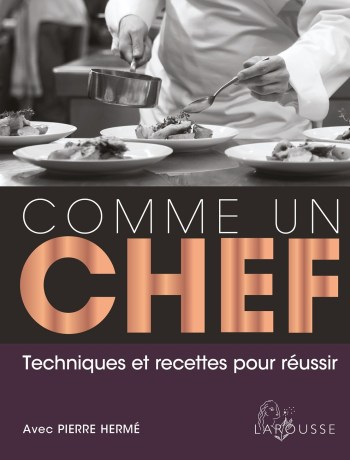 Comme un chef Livre edition Larousse
