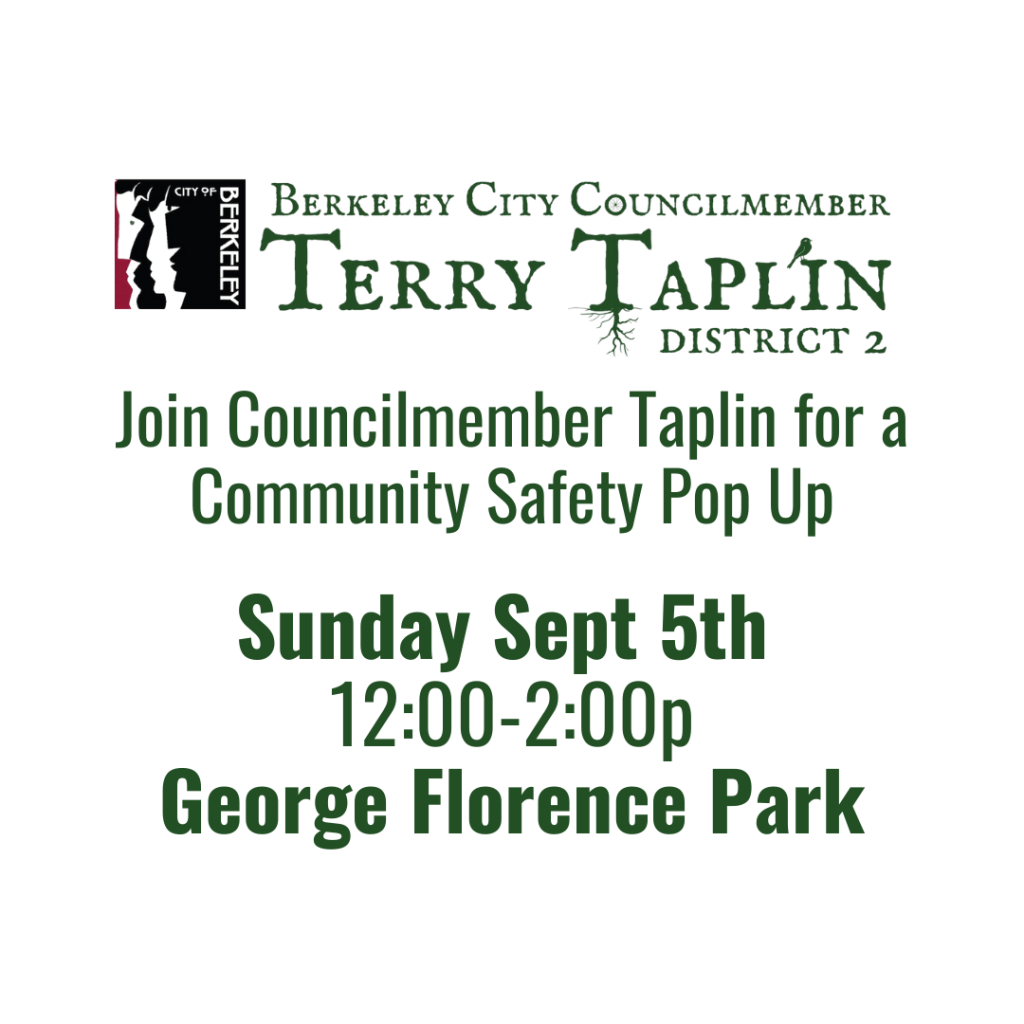 Join Councilmember Taplin for a community safety pop up! Sept 5, 12-2pm at George Florence Park