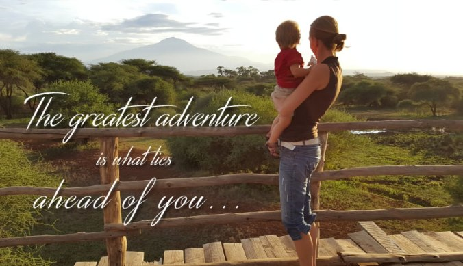 The greatest adventure is what lies ahead of you