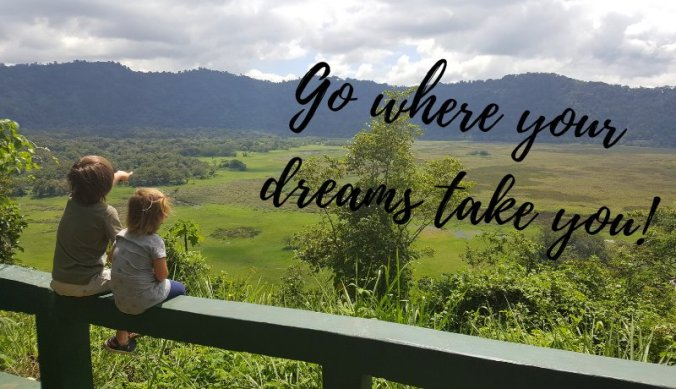 Go where your dreams take you