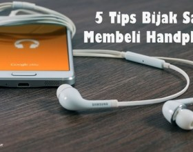 5 Tips Bijak Saat Membeli Handphone