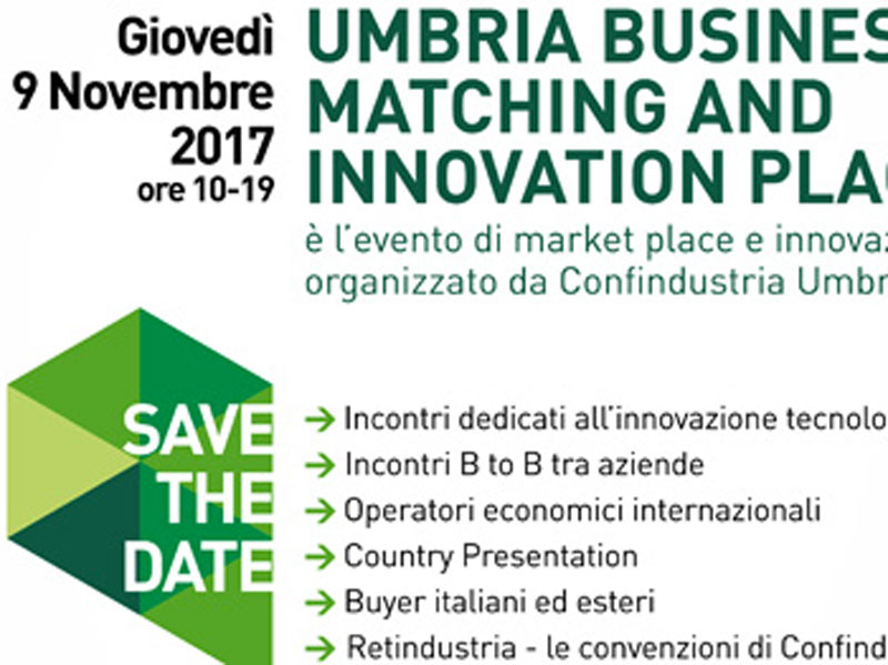 Umbria Business Matching: l'Expo di Confindustria Umbria per far conoscere le imprese