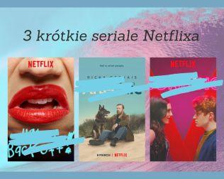 Trzy seriale z Netflxa