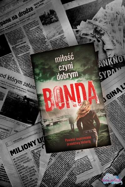 Katarzyna Bonda - Miłość czyni dobrym