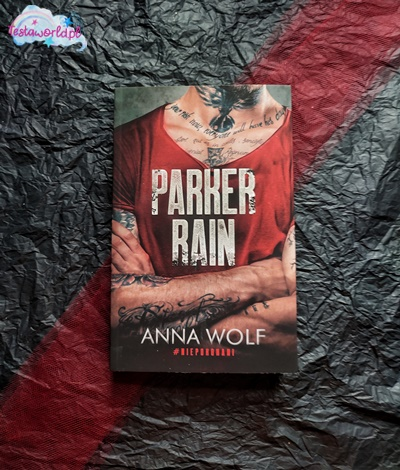 Parker Rain Anna Wolf Wydawnictwo Akurat Niepokonani