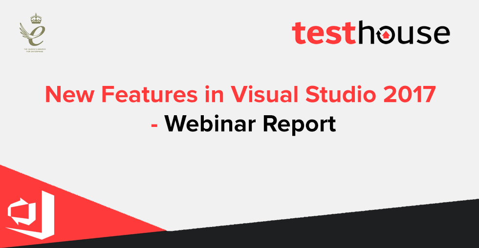 New Features in Visual Studio 2017 - Webinar Report | Testhouse