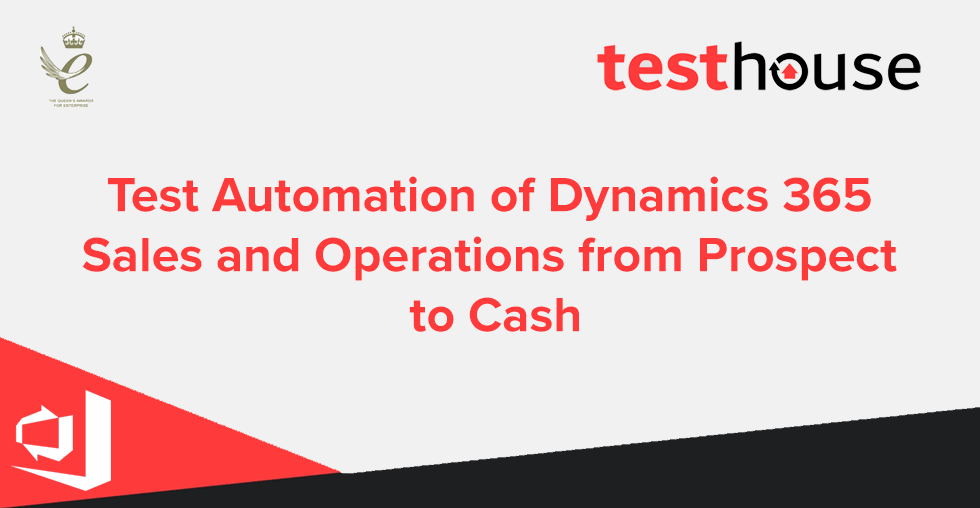 Test Automation of Dynamics 365 Sales and Operations from Prospect to Cash