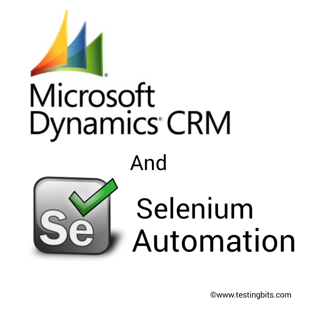 Microsoft dynamics  CRM Selenium Automation Simplified!