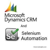 Microsoft dynamics  CRM Selenium Automation Simplified!