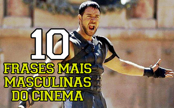 As 20 Frases Mais Memoráveis Do Cinema: 10 Frases Mais Masculinas Do Cinema