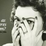 O que as mulheres querem? #6