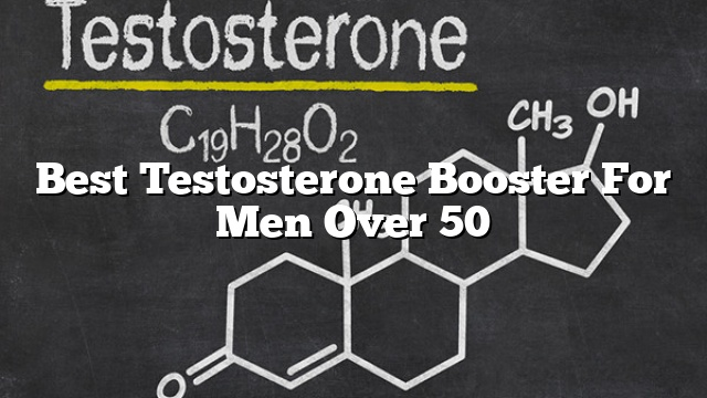 best testosterone booster for men over 50