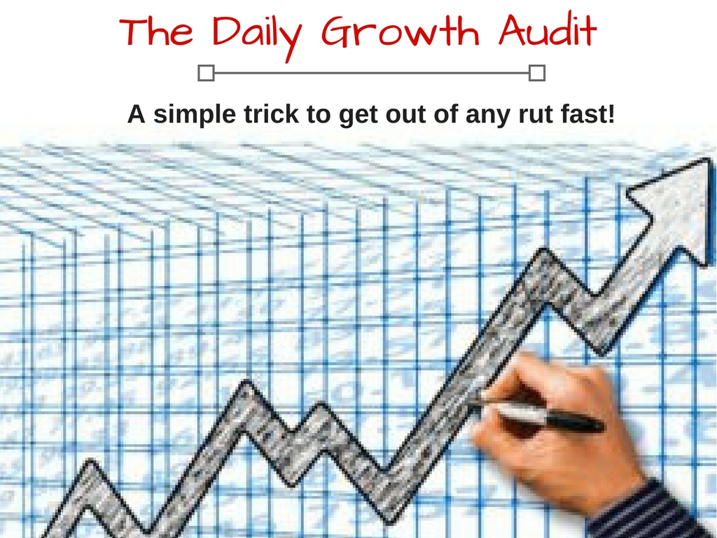 The Growth Audit Get Out Of Any Rut Fast With This Simple Trick