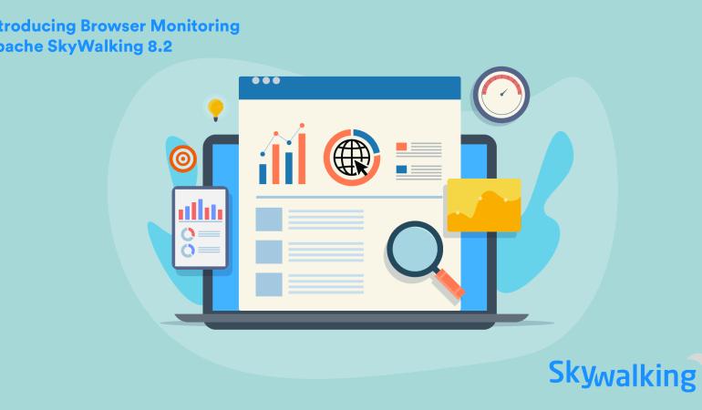 Introducing Browser Monitoring: SkyWalking 8.2