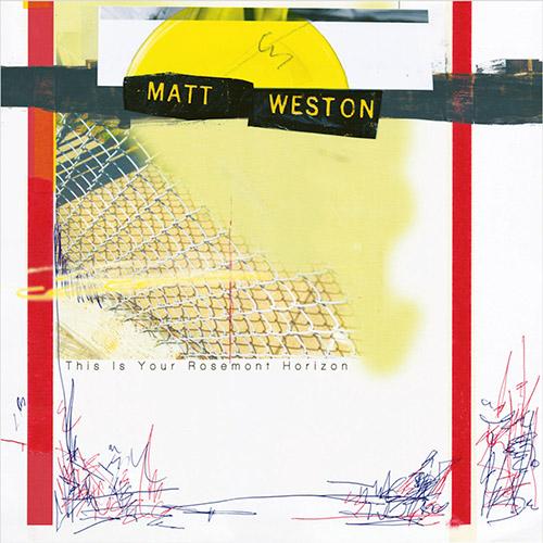 Weston, Matt: This Is Your Rosemont Horizon  [VINYL] (7272music)