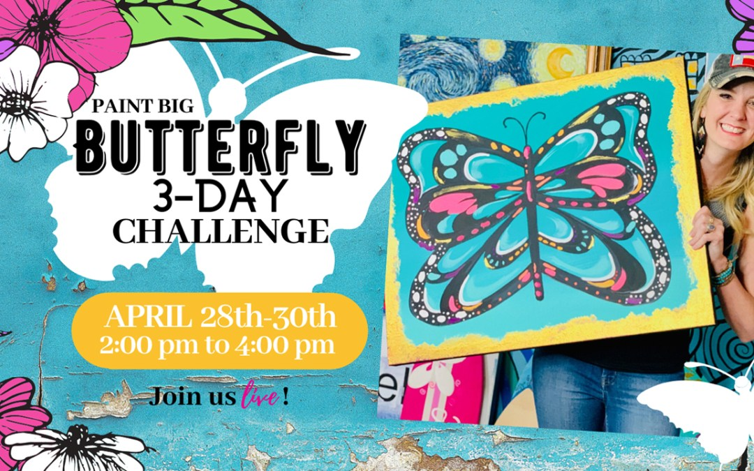 Butterfly 3-Day Challenge! Join the Paint Party!