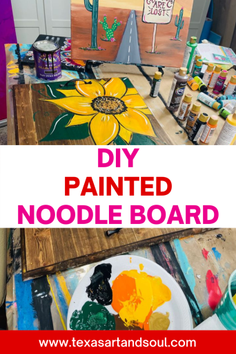 DIY Painted Noodle Board with image of noodle board with a hand painted sunflower and bottles of acrylic paint