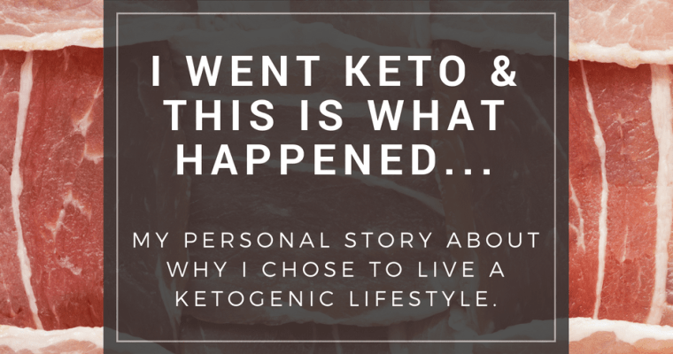 I Went Keto & This Is What Happened…