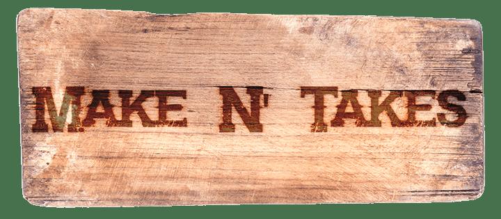 Make N' Takes