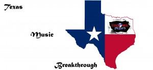 Texas Music Breakthrough