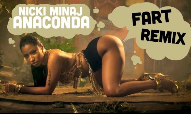 Nicki Minaj's Anaconda Video Gets A Fart Remix