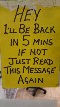 I will be back in 5 mins, if not…