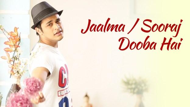 Jaalma and Sooraj Doobaa Hai Mashup