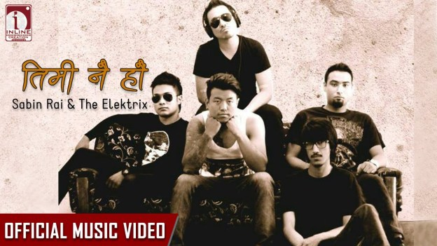 Timi Nai Hau – Sabin Rai & The Elektrix (Official Music Video)