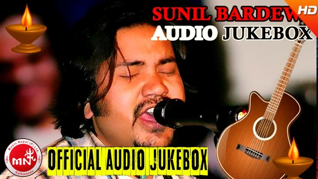 Evergreen Nepali Song By Sunil Bardewa – Audio Jukebox