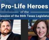 Pro-Life Heroes of the Regular Session of the 86th Legislature