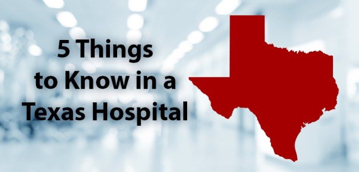 5 Things to Know in a Texas Hospital