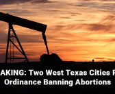 Two West Texas Cities Pass Ordinance Banning Abortions