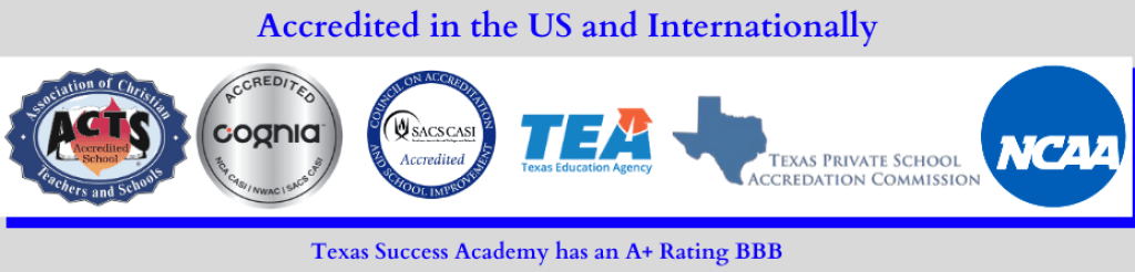 TEA and SACS CASI accreditation means your credits will transfer.