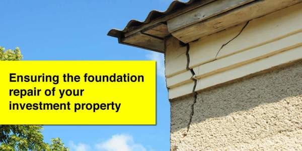 Ensuring the foundation repair of your investment property