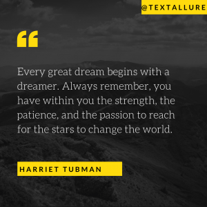 A quote by Harriet Tubman