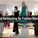 Sales Forecasting Techniques for Fast Fashion Retailing