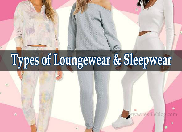 Types of Loungewear and Sleepwear