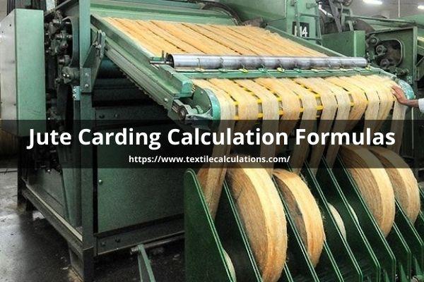 Jute Carding Calculation Formulas