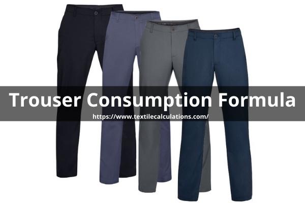 Trouser Consumption Formula