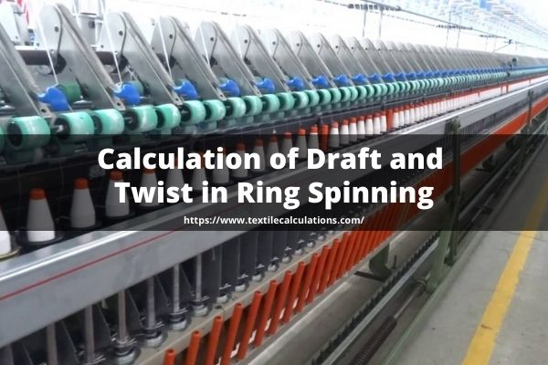 Calculation of Draft and Twist in Ring Spinning